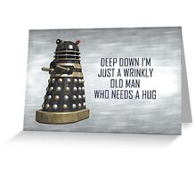 A Wrinkly Old Man Who Needs A Hug Greeting Card