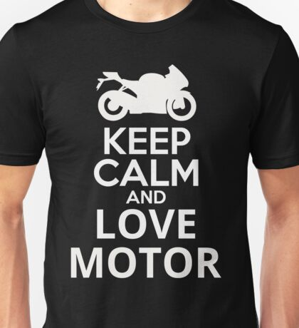 Keep Calm And Love Motor Unisex T-Shirt