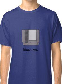 Blow me! Classic T-Shirt