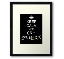 Keep calm and get sherlock Framed Print