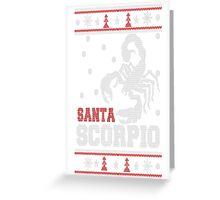 Santa scorpio-Scorpio awesome christmas sweater T-Shirt Greeting Card