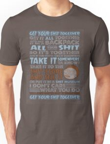 GET YOUR SH!T TOGETHER T-Shirt Unisex T-Shirt