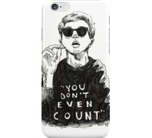"""You Don't Even Count"" iPhone Case/Skin"