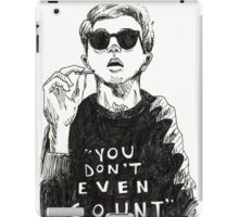 """You Don't Even Count"" iPad Case/Skin"