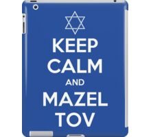 Keep Calm and Mazel Tov iPad Case/Skin