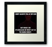 The World's Most Horrible Father Framed Print