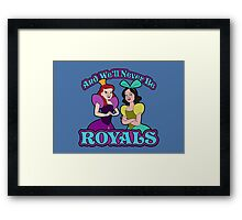 And We'll Never Be Royals Framed Print