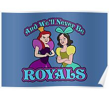And We'll Never Be Royals Poster