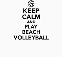 Keep calm and play Beachvolleyball Unisex T-Shirt