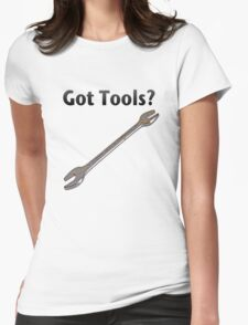 Got tools? Womens Fitted T-Shirt