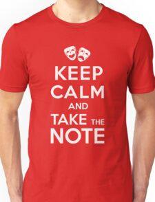 Keep Calm and Take the Note Unisex T-Shirt