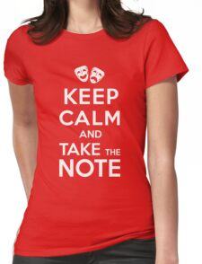 Keep Calm and Take the Note Womens Fitted T-Shirt