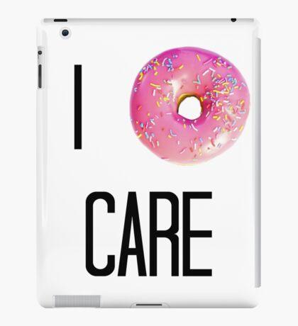 I Donut Care iPad Case/Skin
