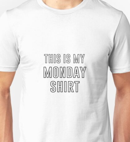 This Is My Monday Shirt Unisex T-Shirt