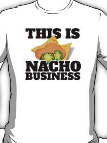 Funny Nacho-Inspired 'This is Nacho business' T-Shirt T-Shirt