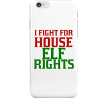 I FIGHT FOR HOUSE ELF RIGHTS iPhone Case/Skin