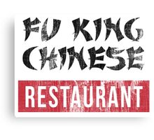 Hilarious 'Fu King Chinese Restaurant' Chinatown Restaurant T-Shirt Canvas Print