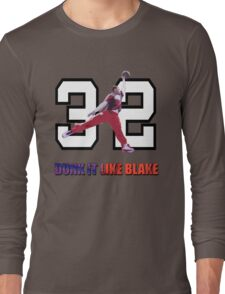 """Dunk It Like Blake"" Long Sleeve T-Shirt"