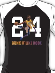 """Dunk It Like Kobe"" T-Shirt"