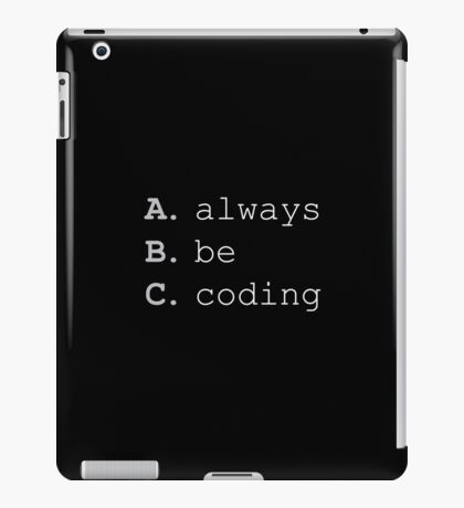 Always Be Coding iPad Case/Skin