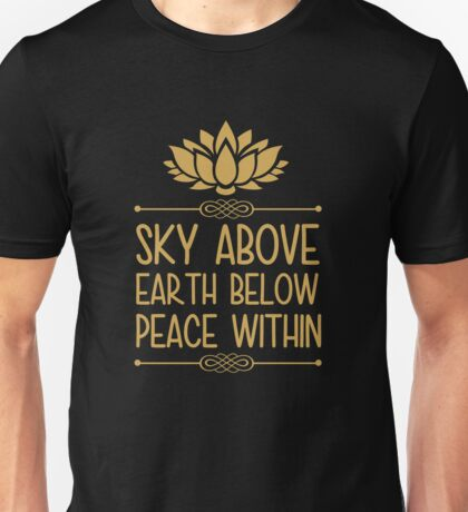 Sky Above Earth Below Peace Within Unisex T-Shirt