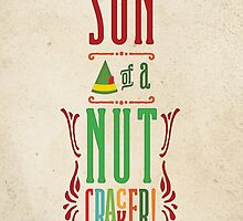 Buddy the Elf - Son of a Nutcracker! by noondaydesign