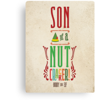 Buddy the Elf - Son of a Nutcracker! Canvas Print
