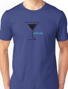 Join Me For A Drink Typography Sentence Unisex T-Shirt
