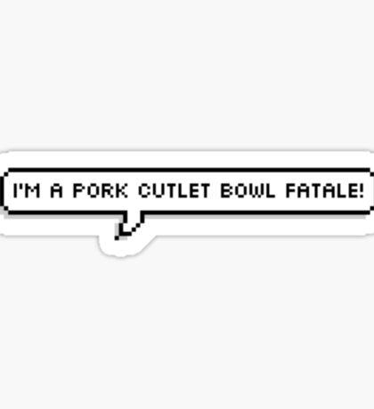 Pork Cutlet Bowl Fatale! Sticker