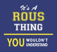 It's A ROUS thing, you wouldn't understand !! by satro