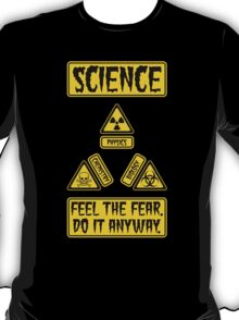Science - Feel The Fear Do It Anyway T-Shirt