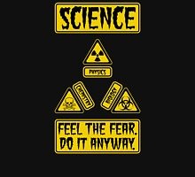 Science - Feel The Fear Do It Anyway Unisex T-Shirt