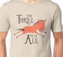 The Thrill of it All Horse Unisex T-Shirt