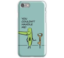 You Couldn't Handle Me Punny Graphic T Shirt iPhone Case/Skin