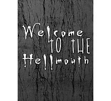 Welcome to the Hellmouth Buffy the Vampire Slayer Photographic Print