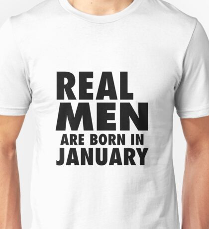 Real Men Are Born In January (Black) Unisex T-Shirt