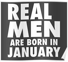Real Men Are Born In January (White) Poster