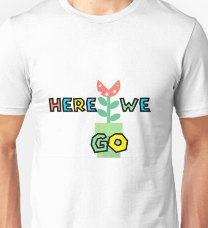 Here we go! Unisex T-Shirt