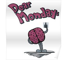 Dear Monday (I hate you) Poster