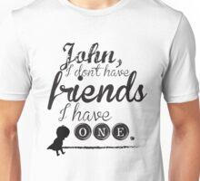 I have ONE Unisex T-Shirt