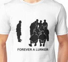 Forever A Lurker Unisex T-Shirt