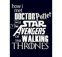 How I met Doctor Potter and the Star Avengers of the Walking Thrones (Light) Photographic Print