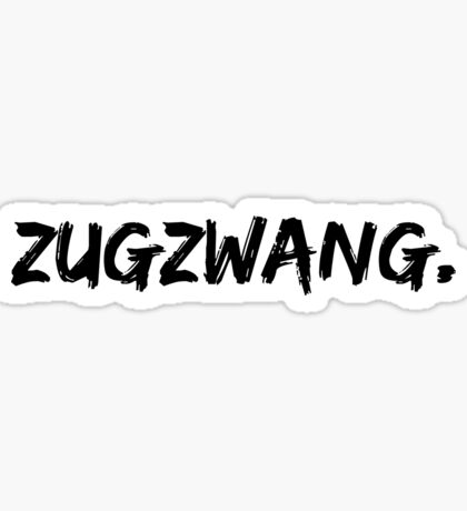 Zugzwang Sticker