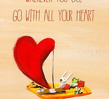 wherever you go, go with all your heart (Confucius) by Lucia Salemi