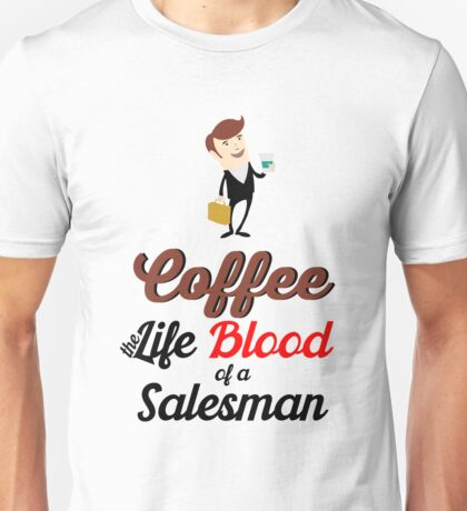 Funny coffe for salesman and saleswomen Unisex T-Shirt