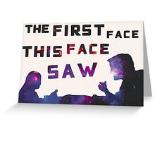 The First Face This Face Saw Greeting Card