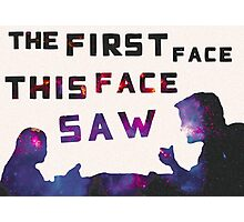 The First Face This Face Saw Photographic Print