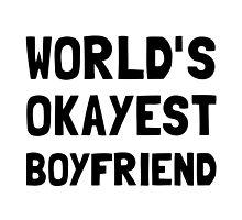 Worlds Okayest Boyfriend by AmazingMart