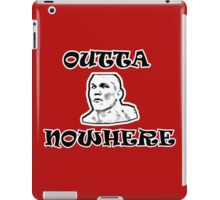 OUTTA NOWHERE iPad Case/Skin