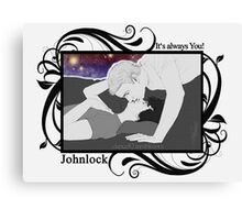 Johnlock - It's always you! Canvas Print